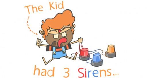 The kid that had three sirens