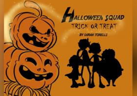 Halloween Squad, Trick or Treat!