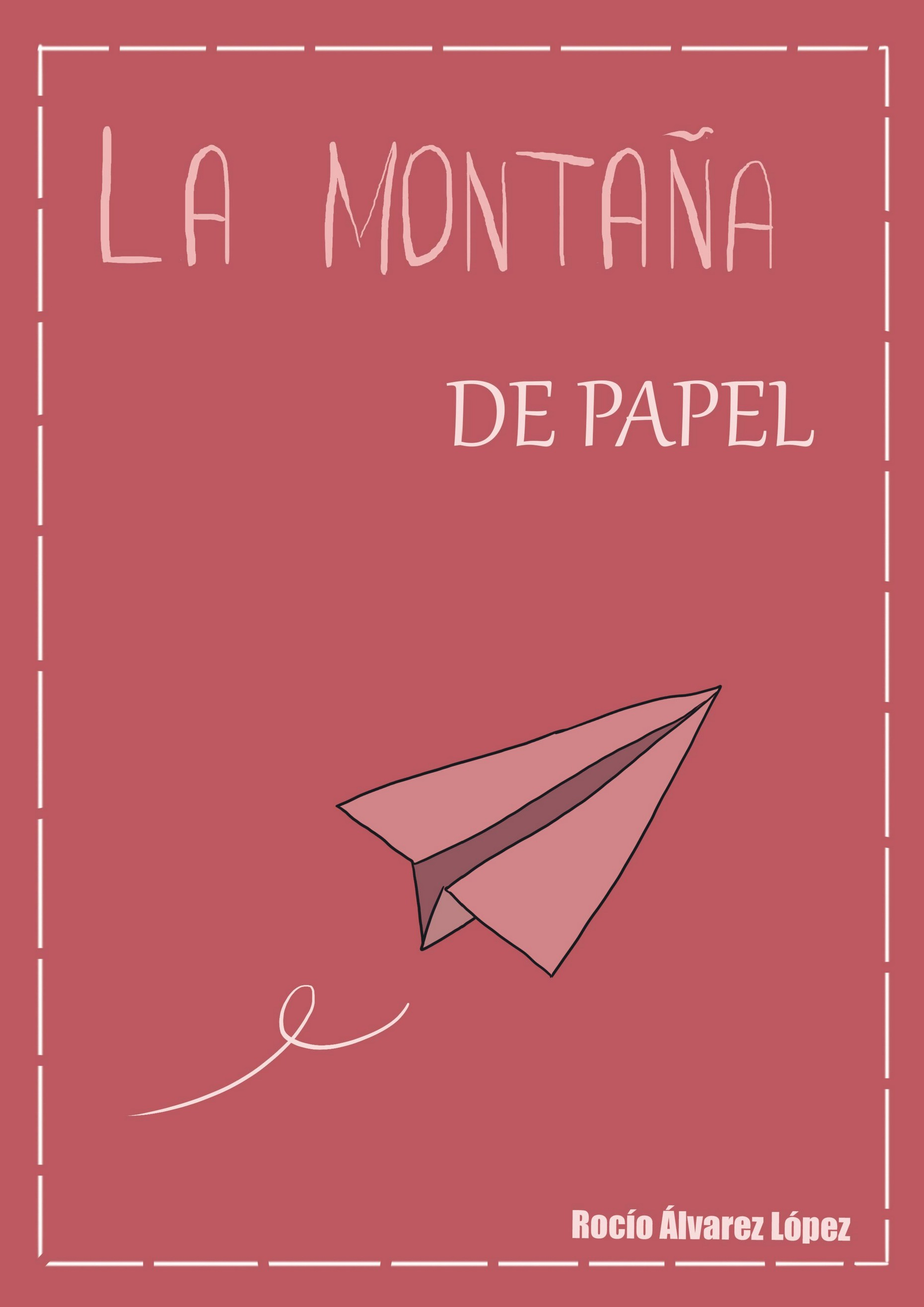 LaMontañaDePapel_Rocío_Álvarez_López_pagina00001