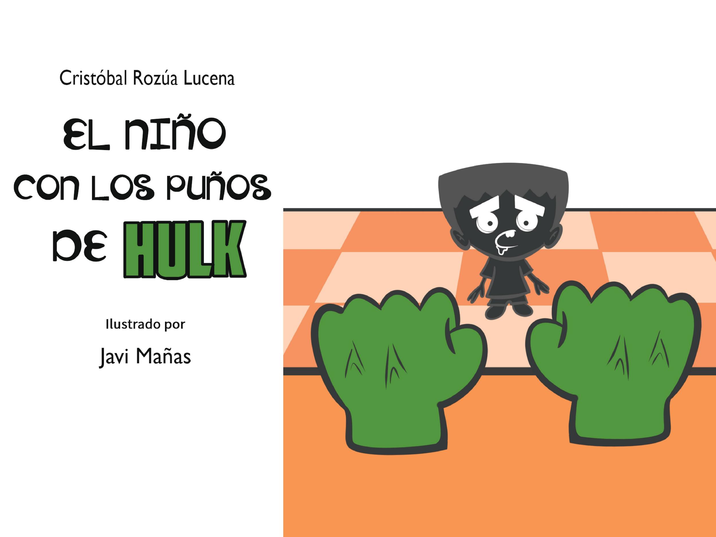 El_niño_puños_Hulk_Javi_Fernandez_Mañas_El niño con los puños de Hulk_page-0001_2500_0001